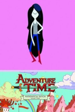 Adventure Time Vol. 3 Mathematical Edition (2013) by Ryan North
