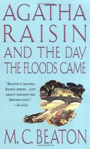 Agatha Raisin and the Day the Floods Came (2003) by M.C. Beaton