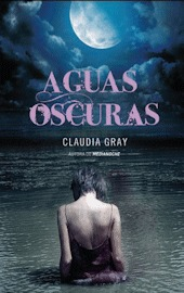 Aguas oscuras (2012) by Claudia Gray