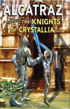Alcatraz Versus the Knights of Crystallia (2009) by Brandon Sanderson