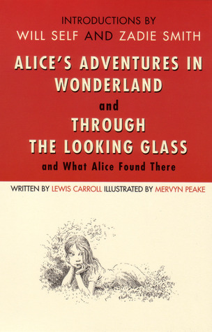 Alice's Adventures in Wonderland and Through the Looking-Glass, and What Alice Found There (2003) by Zadie Smith