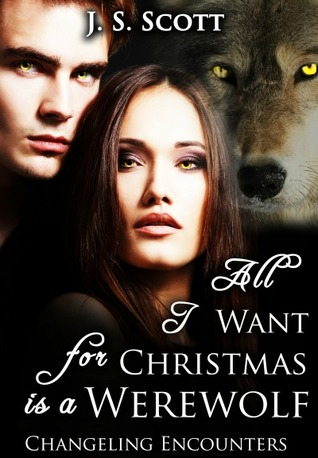 All I Want For Christmas is a Werewolf (2012) by J.S. Scott