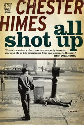 All Shot Up (2007) by Chester Himes