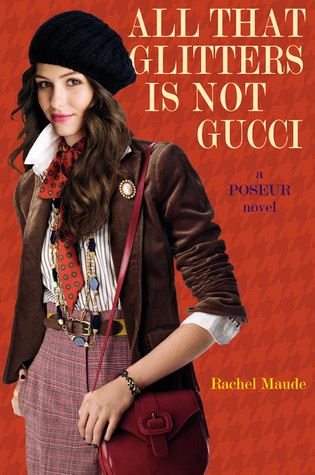 All That Glitters Is Not Gucci (2010) by Rachel Maude