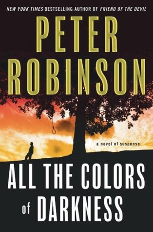All The Colors Of Darkness (2009) by Peter Robinson