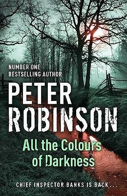 All The Colours Of Darkness (2000) by Peter Robinson