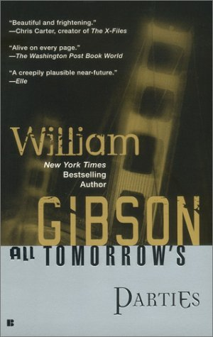 All Tomorrow's Parties (2003) by William Gibson