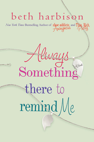 Always Something There to Remind Me (2011) by Beth Harbison