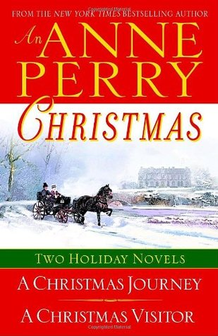 An Anne Perry Christmas: A Christmas Journey / A Christmas Visitor