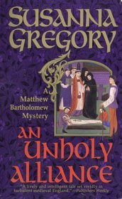 An Unholy Alliance (1998) by Susanna Gregory