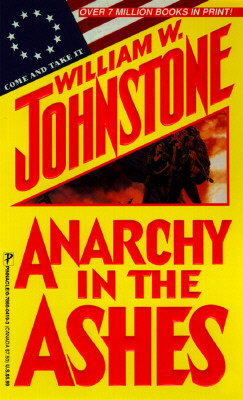 Anarchy in the Ashes (1997) by William W. Johnstone