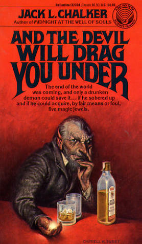 And the Devil Will Drag You Under (1979) by Jack L. Chalker