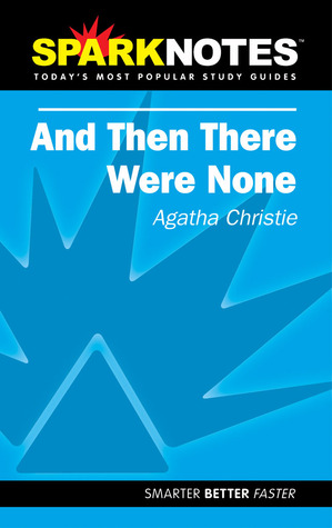 And Then There Were None: Agatha Christie (SparkNotes Literature Guide)