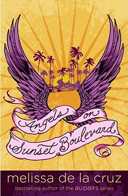 Angels on Sunset Boulevard (2007) by Melissa de la Cruz
