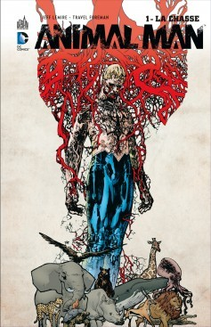 Animal Man tome 1: La Chasse (2012) by Jeff Lemire