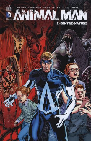 Animal Man, Tome 2 : Contre-Nature (2013) by Jeff Lemire