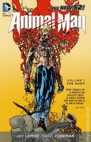 Animal Man, Vol. 1: The Hunt (2012) by Jeff Lemire