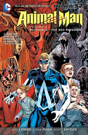 Animal Man, Vol. 3: Rotworld: The Red Kingdom (2013) by Jeff Lemire