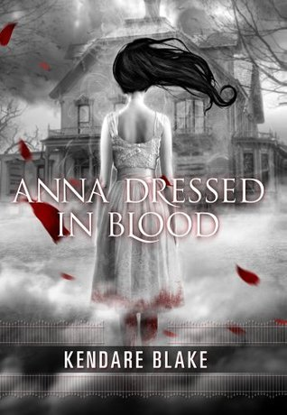 Anna Dressed in Blood (2011) by Kendare Blake