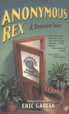 Anonymous Rex (2003) by Eric Garcia