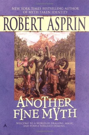 Another Fine Myth (2005) by Robert Asprin