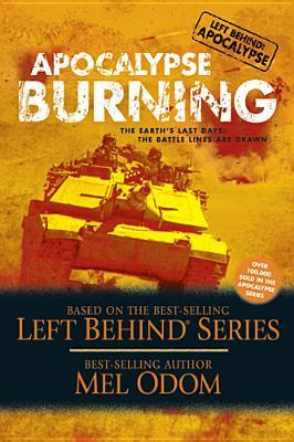 Apocalypse Burning: The Earth's Last Days: The Battle Lines Are Drawn (2004) by Mel Odom