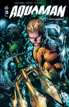 Aquaman, tome 1: Peur abyssale (2012) by Geoff Johns