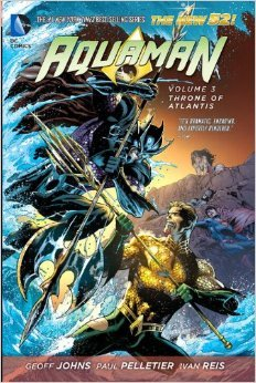 Aquaman, Vol. 3: Throne of Atlantis (2013) by Geoff Johns