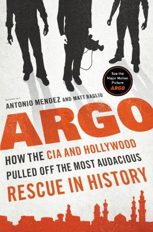 Argo: How the CIA & Hollywood Pulled Off the Most Audacious Rescue in History (2012)