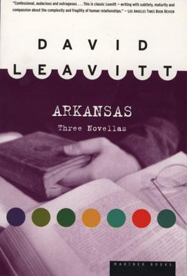 Arkansas: Three Novellas (1998) by David Leavitt