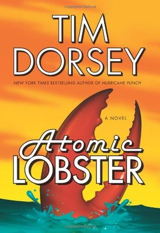 Atomic Lobster (2008) by Tim Dorsey