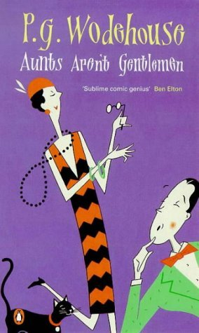 Aunts Aren't Gentlemen (1977) by P.G. Wodehouse
