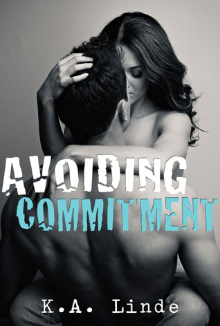 Avoiding Commitment (2012) by K.A. Linde