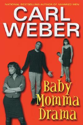 Baby Momma Drama (2005) by Carl Weber