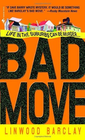 Bad Move (2005) by Linwood Barclay