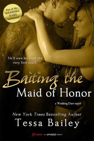 Baiting the Maid of Honor (2014) by Tessa Bailey