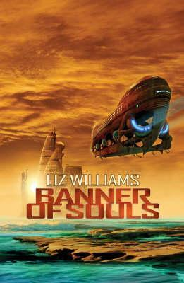 Banner of Souls (2015) by Liz Williams