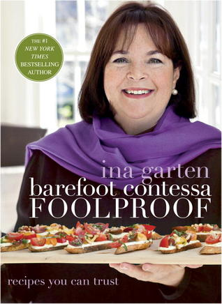 Barefoot Contessa Foolproof: Recipes You Can Trust (2012) by Ina Garten