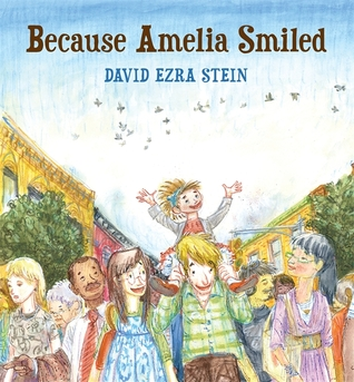 Because Amelia Smiled (2012) by David Ezra Stein