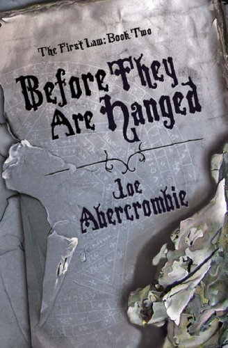 Before They Are Hanged (2007) by Joe Abercrombie