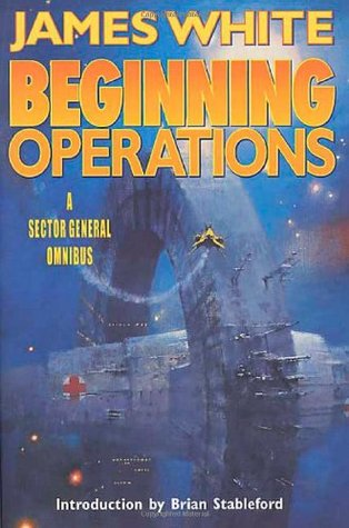 Beginning Operations: A Sector General Omnibus
