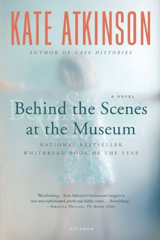 Behind the Scenes at the Museum (1999) by Kate Atkinson
