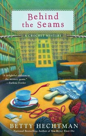 Behind the Seams (2011) by Betty Hechtman