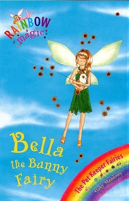 Bella The Bunny Fairy (2006) by Daisy Meadows