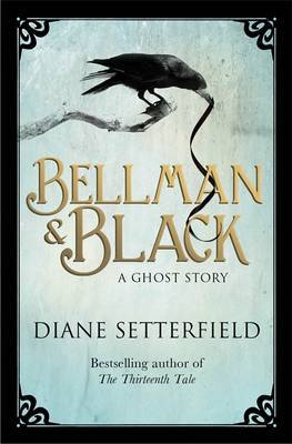 Bellman and Black: A Ghost Story (2013) by Diane Setterfield