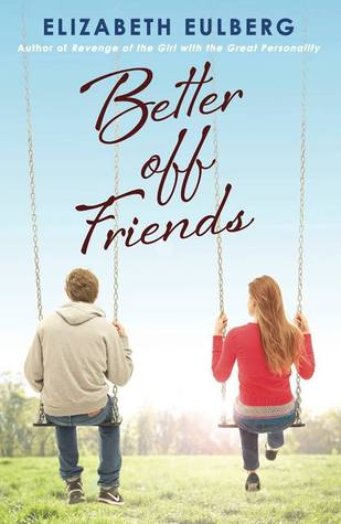 Better off Friends (2014) by Elizabeth Eulberg