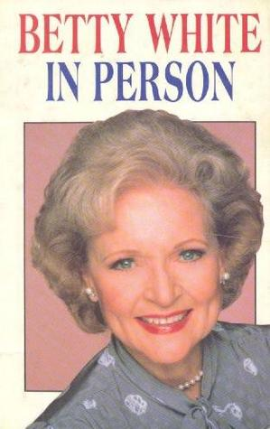 Betty White in Person (1988) by Betty White