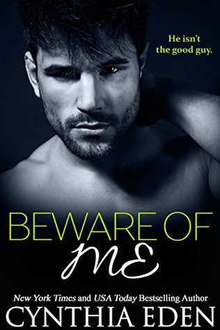 Beware of Me (2015) by Cynthia Eden