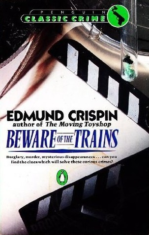 Beware of the Trains (1987) by Edmund Crispin