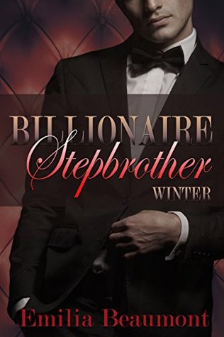 Billionaire Stepbrother: Winter (2015) by Emilia Beaumont